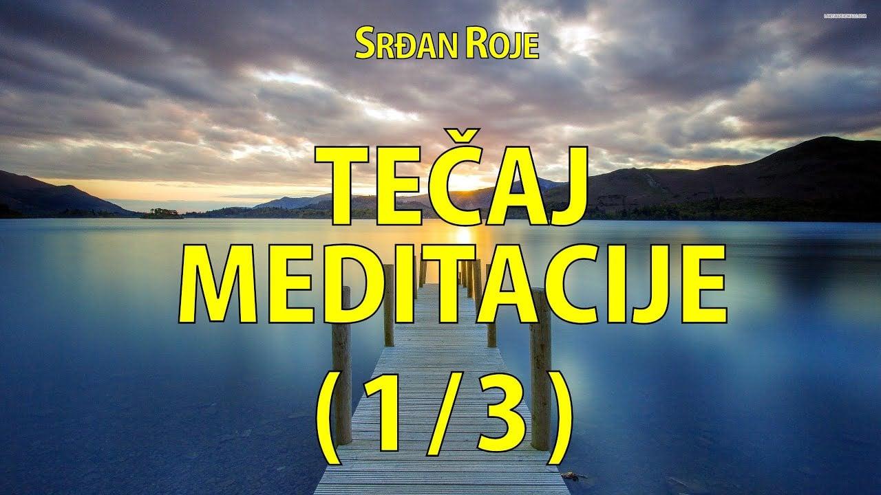 Srđan Roje: Tečaj meditacije (1/3)