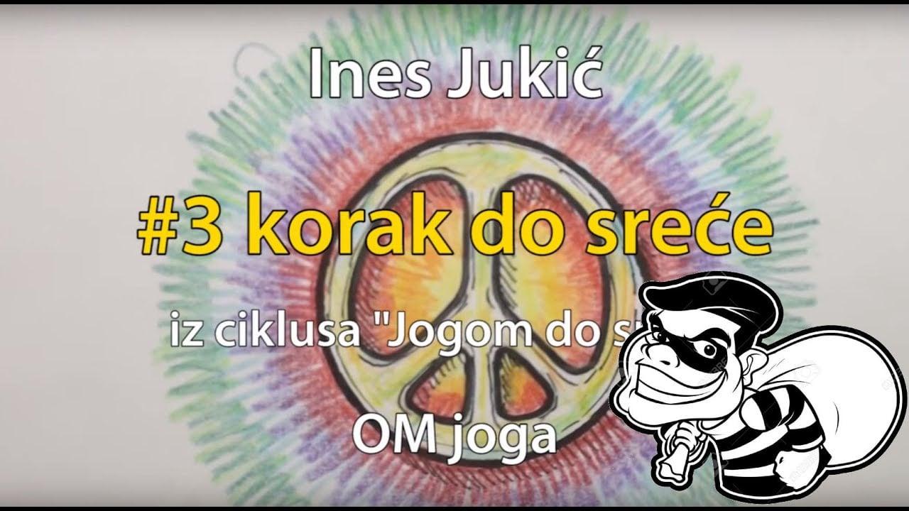 Ines Jukić: #3 korak do sreće - Neotuđivanje (asteya)