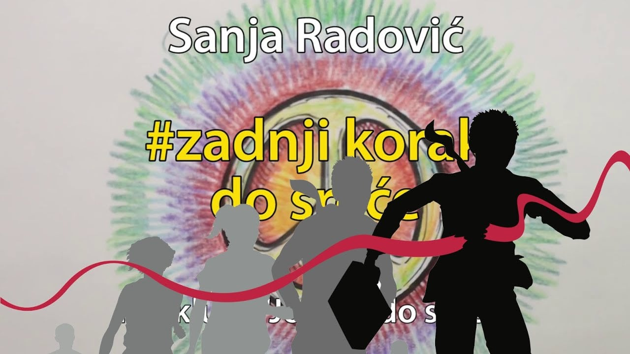 Sanja Radović: #zadnji korak do sreće