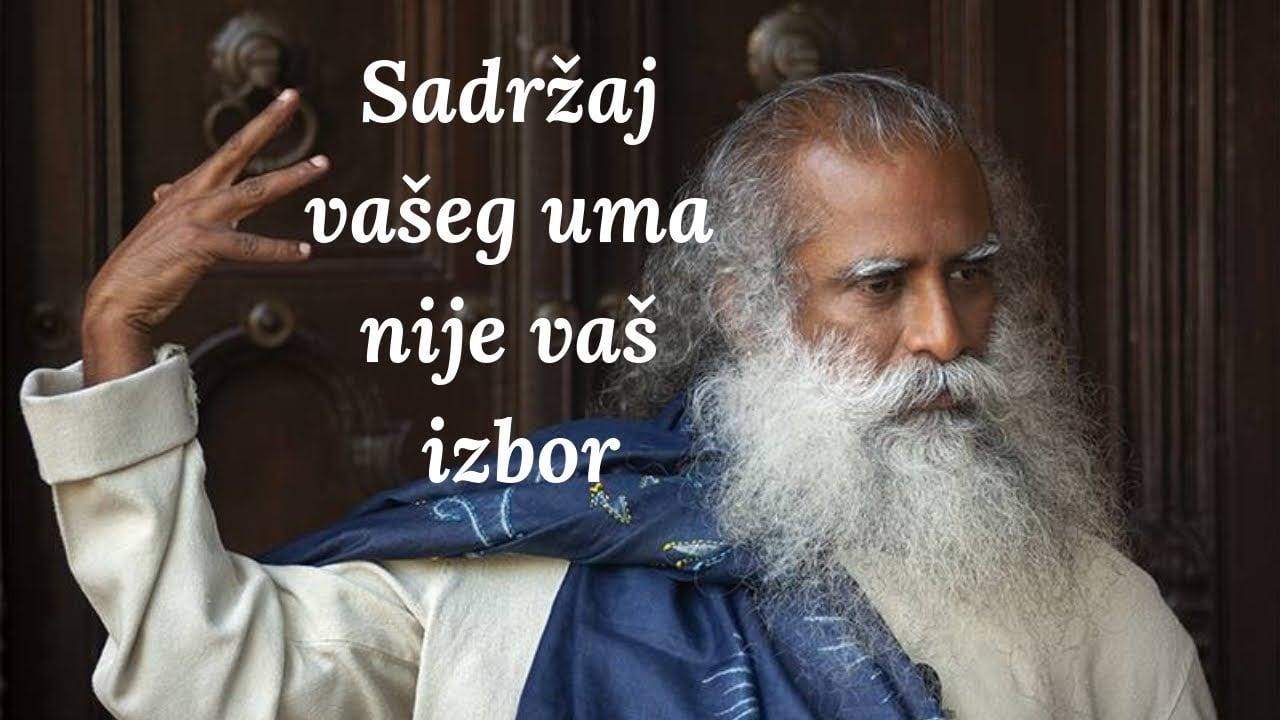 Sadržaj vašeg uma nije vaš izbor   Sadhguru
