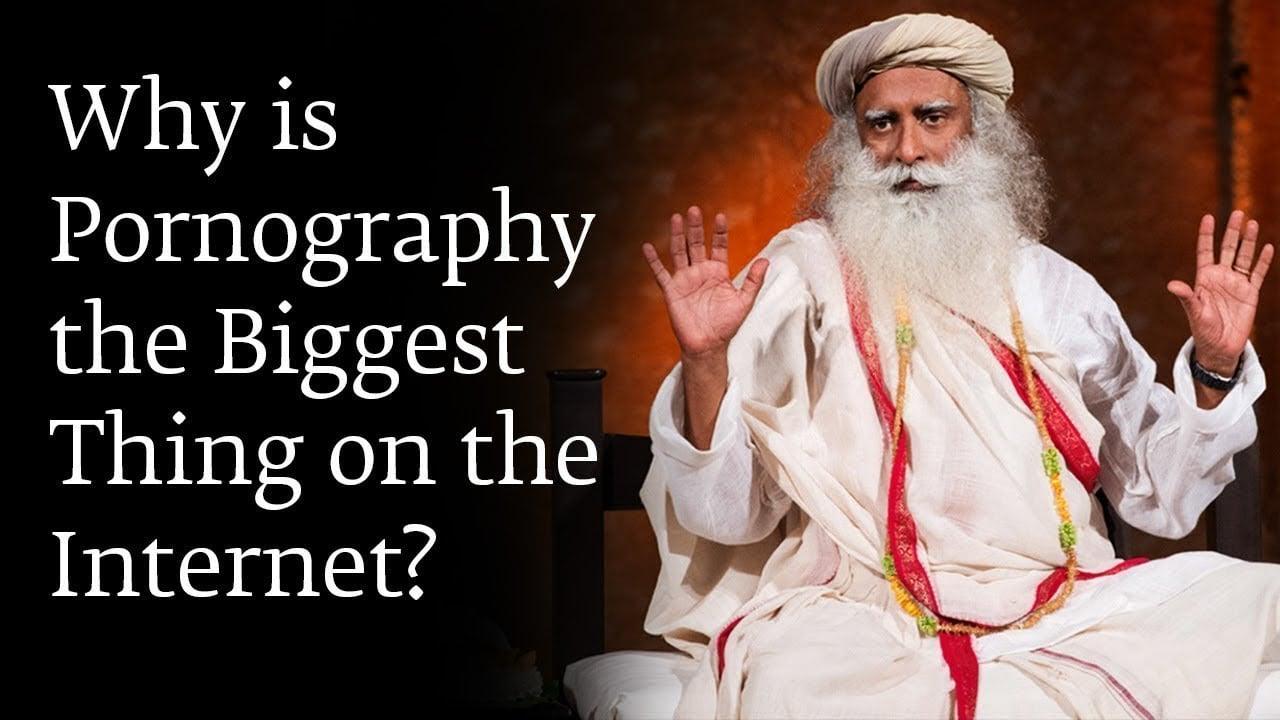 Zašto je pornografija glavna stvar na internetu? - Sadhguru