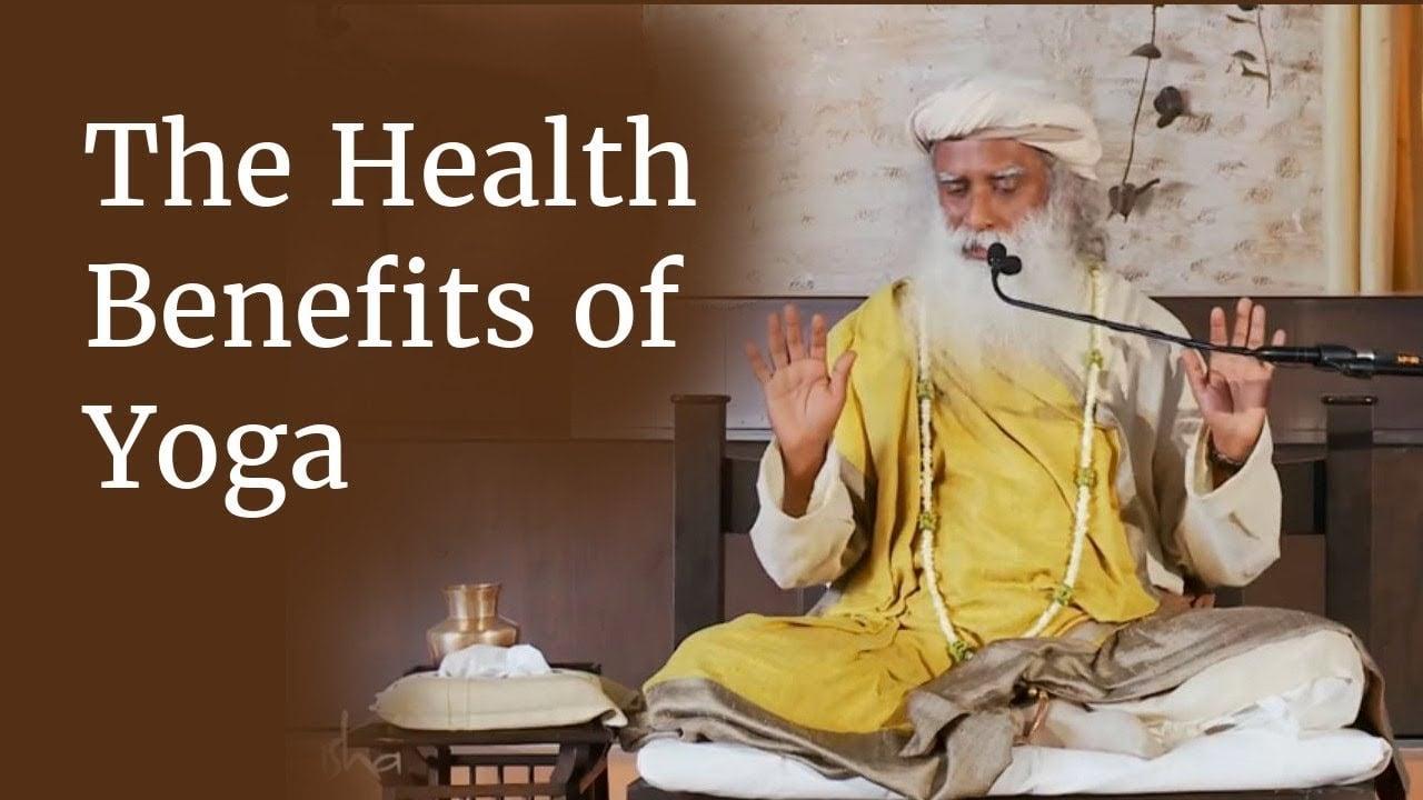 Zdravstvene beneficije Joge - Sadhguru