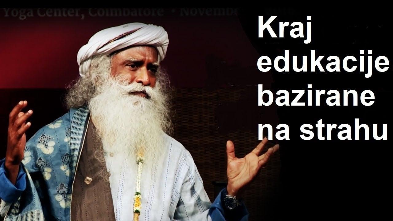 Kraj edukacije bazirane na strahu - Sadhguru
