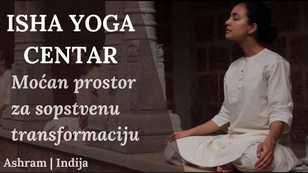 Isha Joga Center - Moćan prostor  za sopstvenu transformaciju | Ashram| Indija |Sadhguru