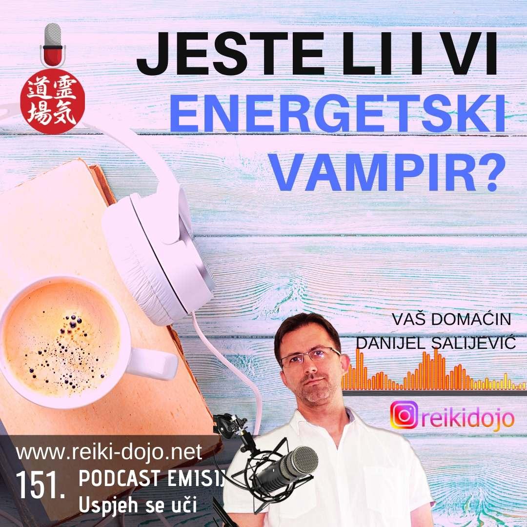 218: Jeste li i vi energetski vampir? DanCast 151