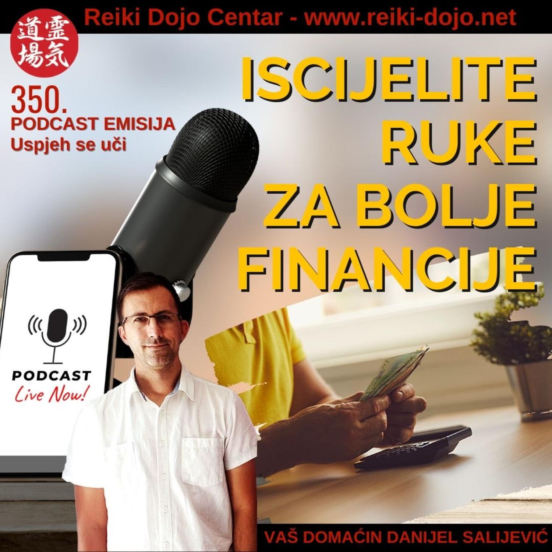 Iscijelite ruke za bolje financije - ep350