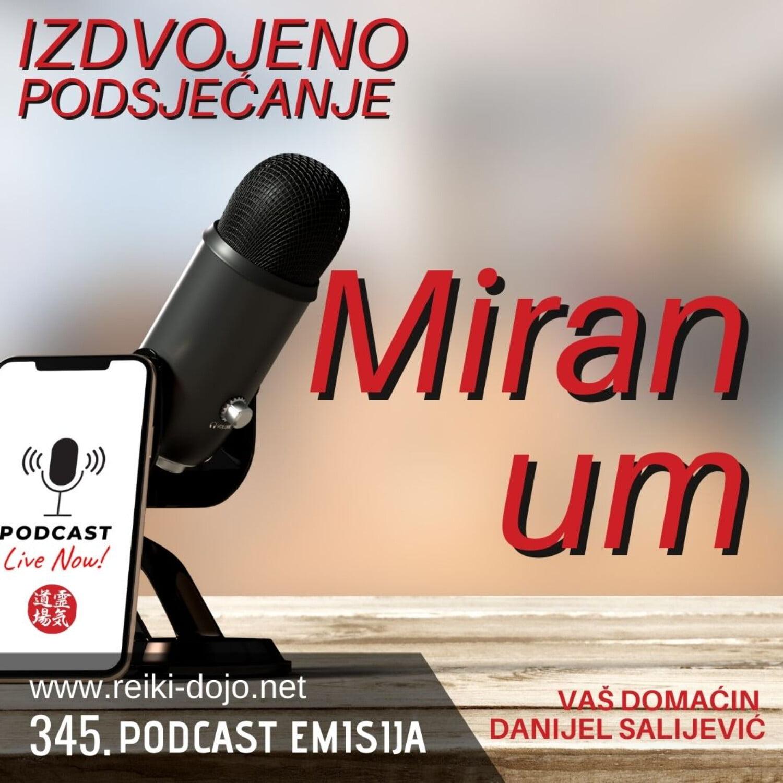 Miran um - Izdvojeno podsjećanje - ep 345