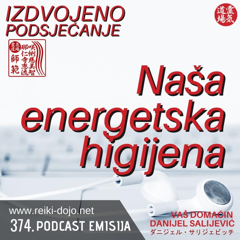 Naša energetska higijena - ep374